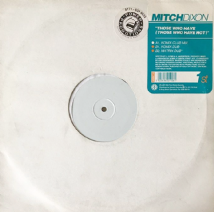 "Mitch Dixon - Those Who Have (Those Who Have Not) (12"") (VG/G++)"